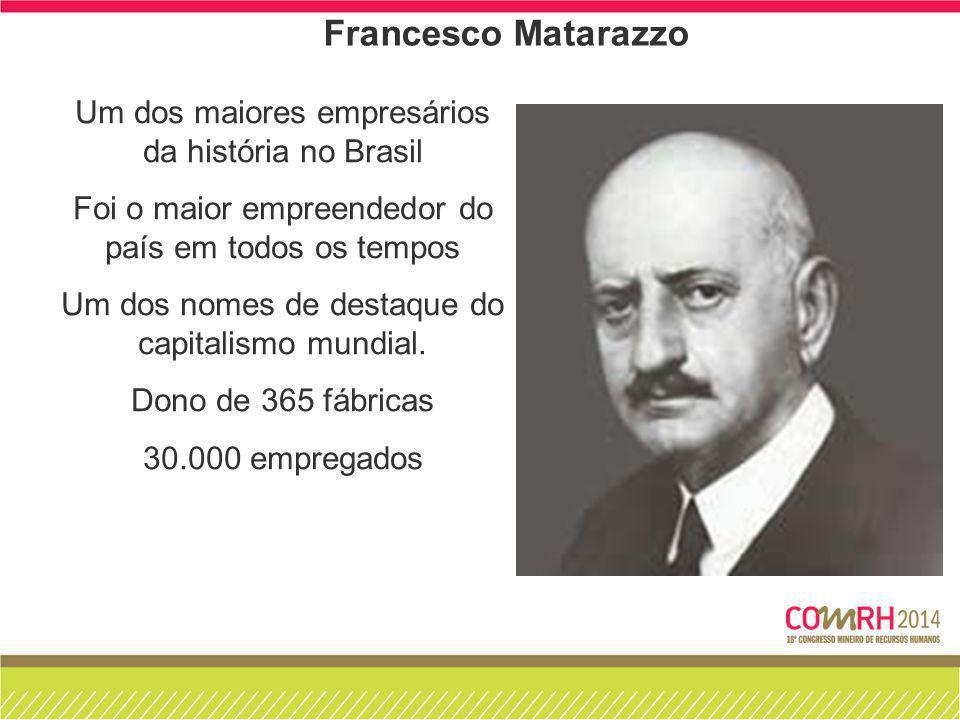 Francesco Matarazzo Um dos maiores empresários da história no Brasil