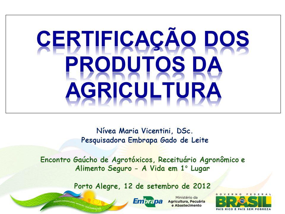 CERTIFICAÇÃO DOS PRODUTOS DA AGRICULTURA