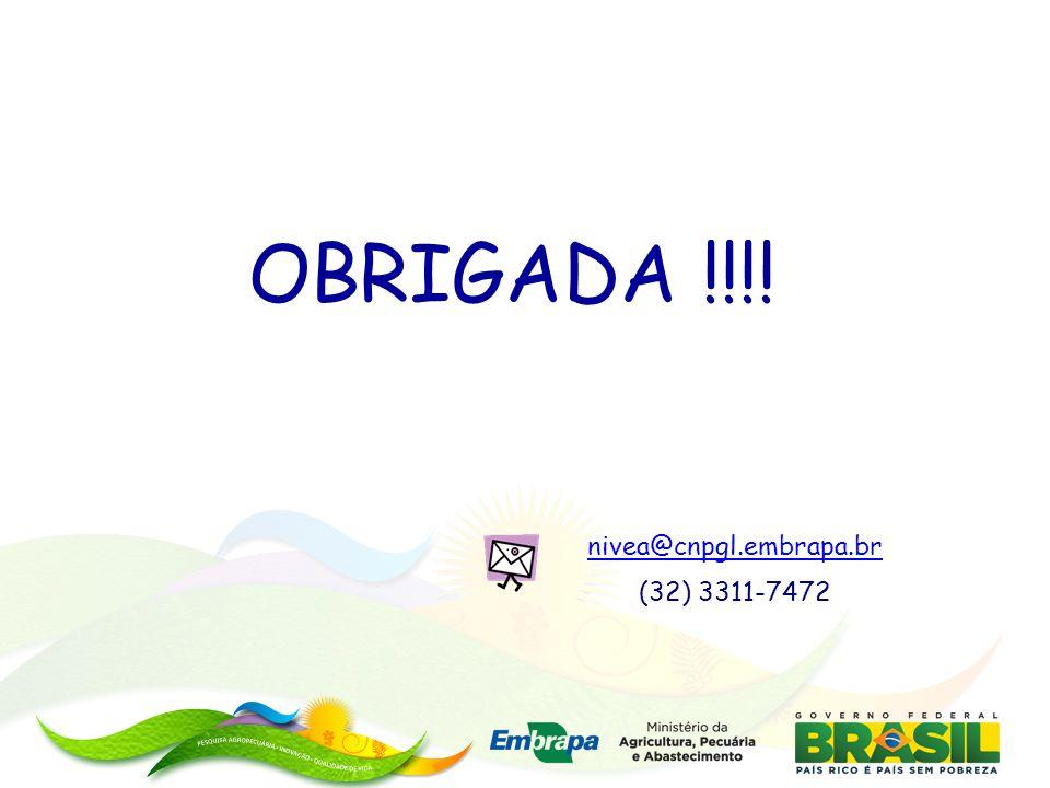 OBRIGADA !!!! nivea@cnpgl.embrapa.br (32) 3311-7472