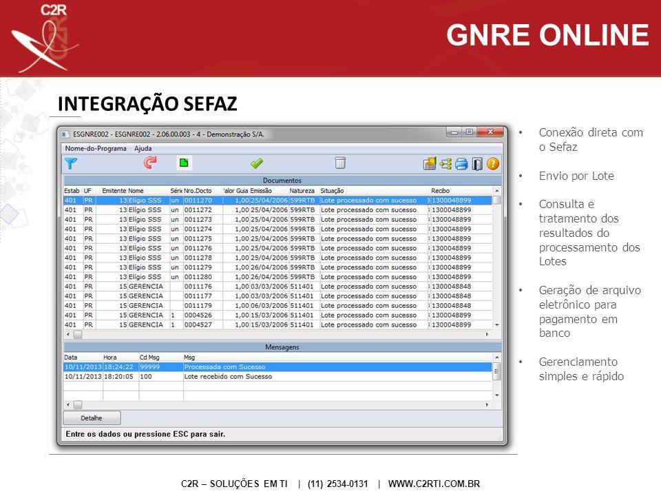 GNRE ONLINE INTEGRAÇÃO SEFAZ Conexão direta com o Sefaz Envio por Lote