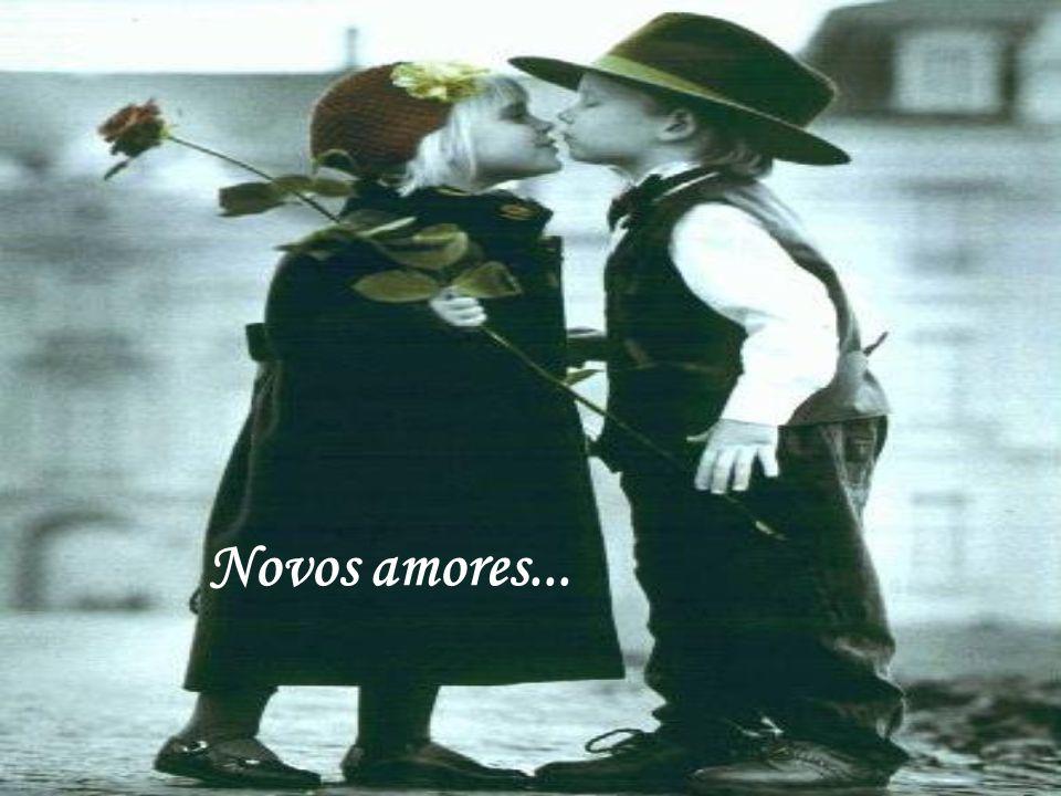 Novos amores...