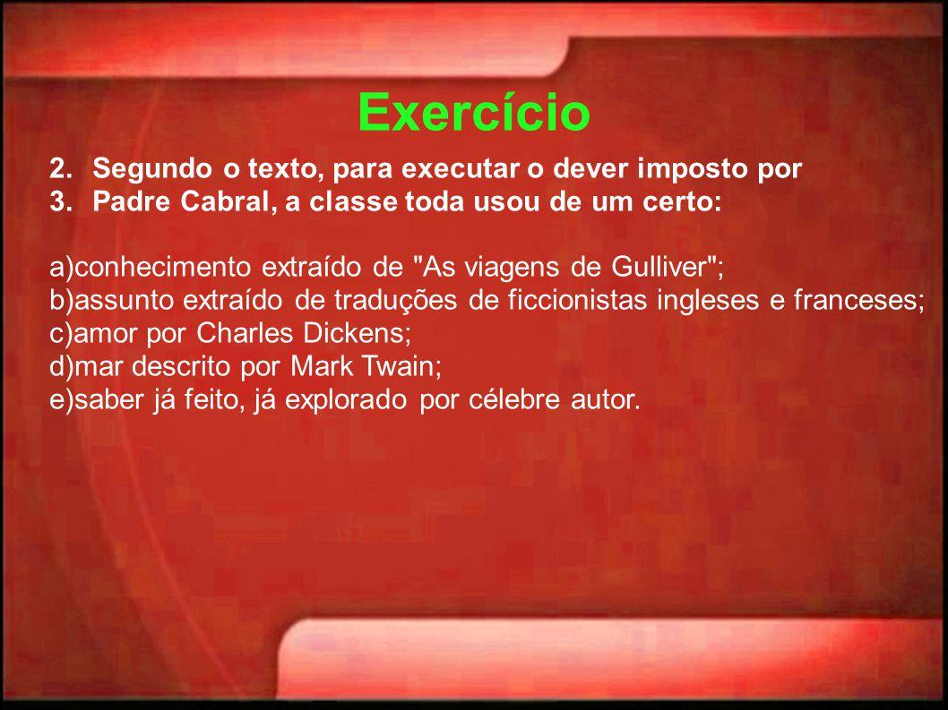 Exercício Segundo o texto, para executar o dever imposto por