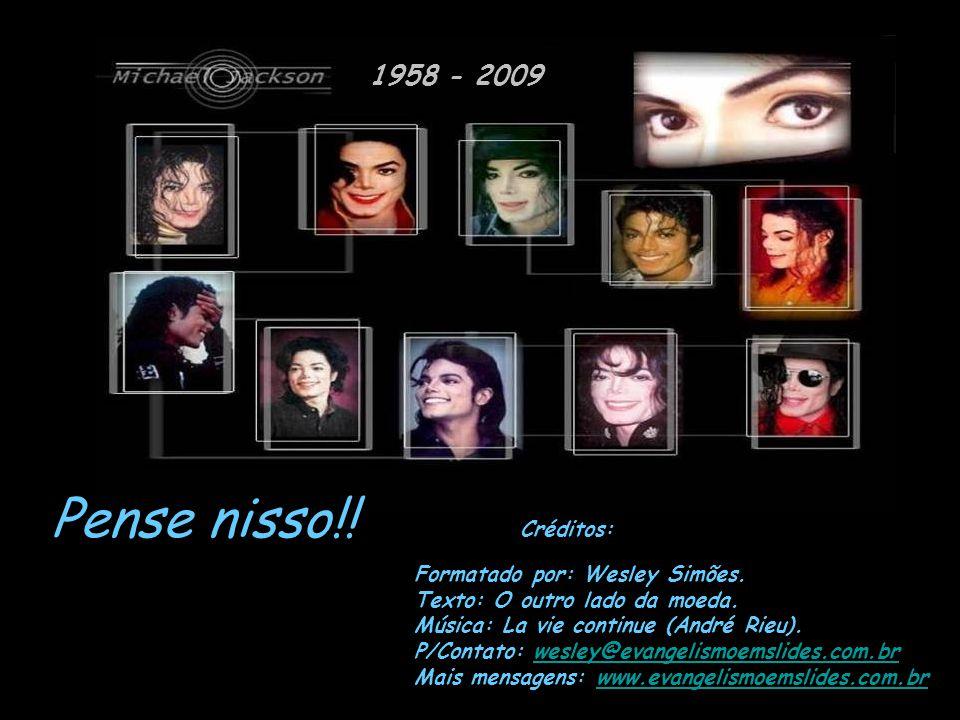 Pense nisso!! 1958 - 2009 Créditos: Formatado por: Wesley Simões.