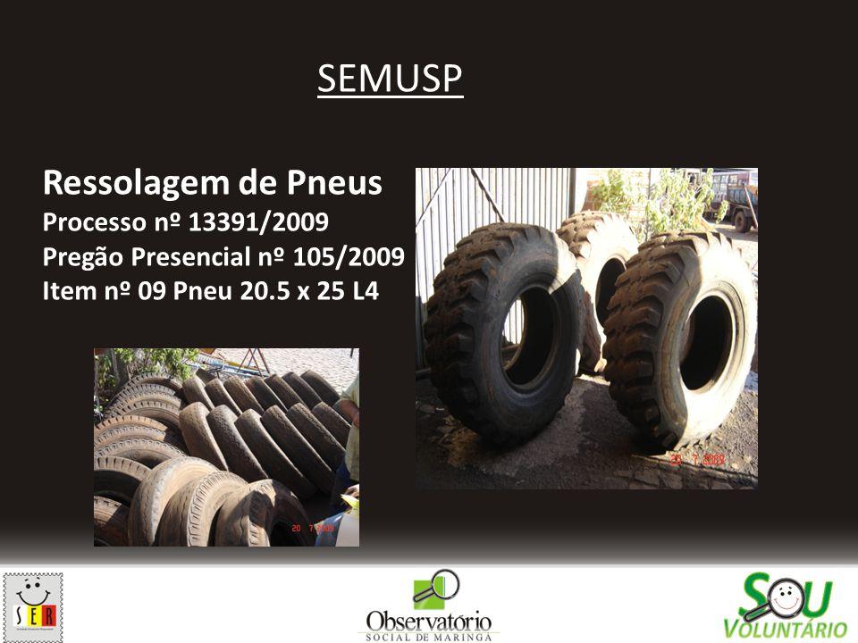 SEMUSP Ressolagem de Pneus Processo nº 13391/2009