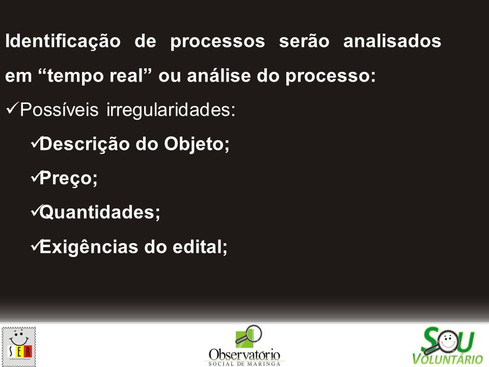 Identificação de processos serão analisados em tempo real ou análise do processo: