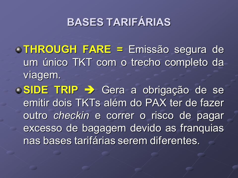 BASES TARIFÁRIAS THROUGH FARE = Emissão segura de um único TKT com o trecho completo da viagem.