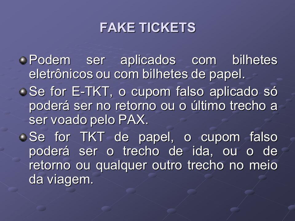 FAKE TICKETS Podem ser aplicados com bilhetes eletrônicos ou com bilhetes de papel.
