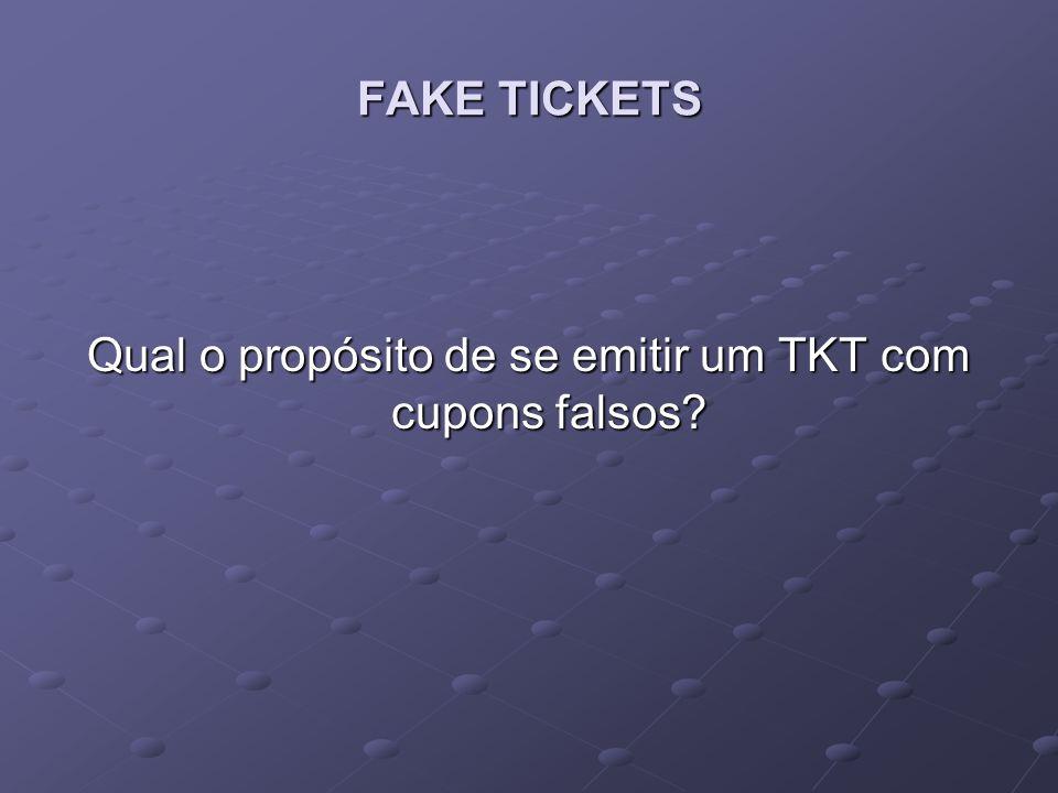 Qual o propósito de se emitir um TKT com cupons falsos