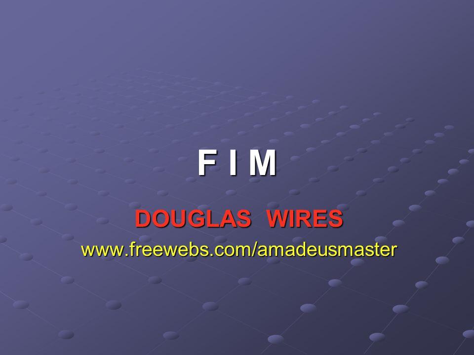 DOUGLAS WIRES www.freewebs.com/amadeusmaster