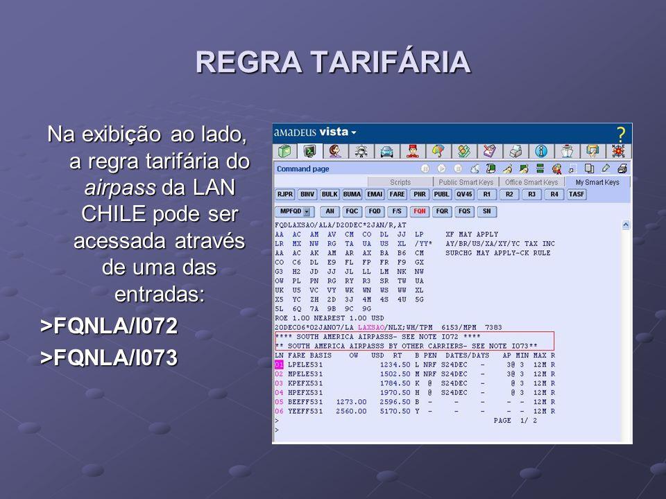 REGRA TARIFÁRIA Na exibiÇão ao lado, a regra tarifária do airpass da LAN CHILE pode ser acessada através de uma das entradas: