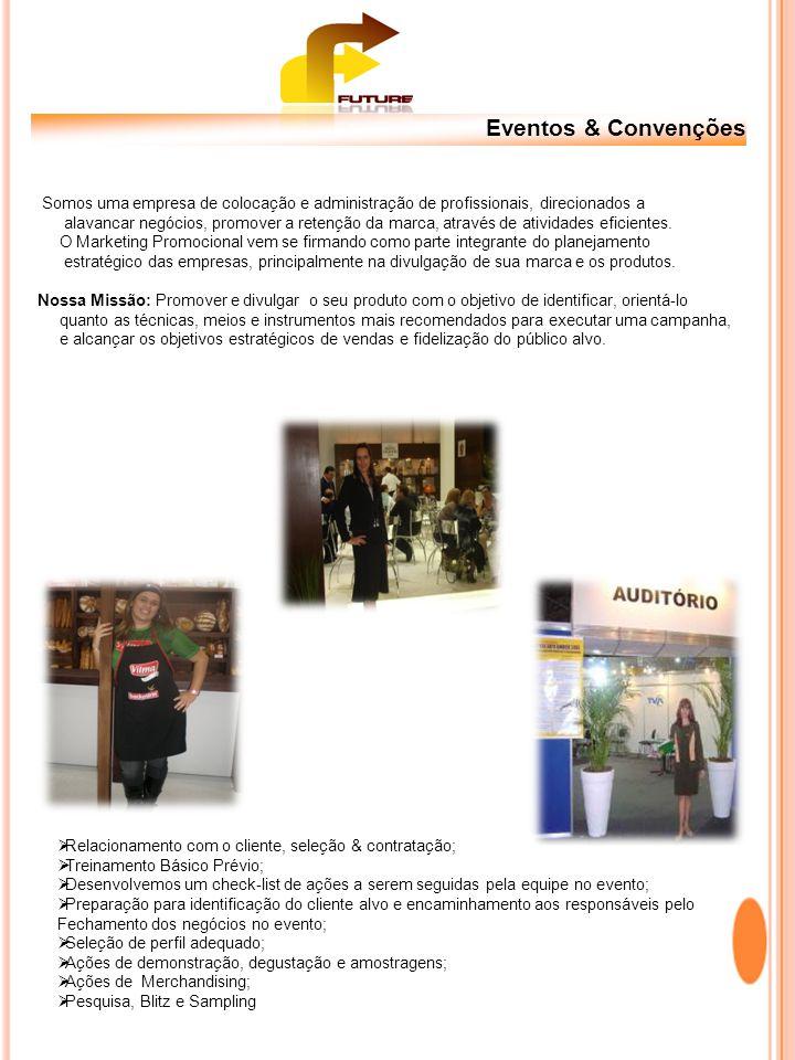 Eventos & Convenções Somos uma empresa de colocação e administração de profissionais, direcionados a.