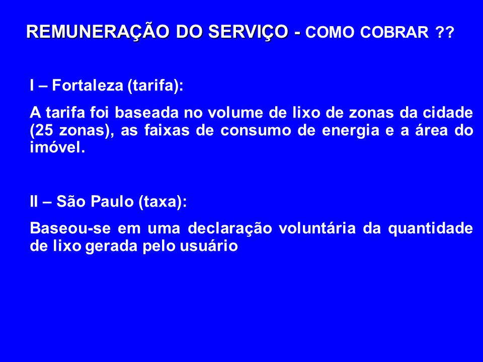 REMUNERAÇÃO DO SERVIÇO - COMO COBRAR