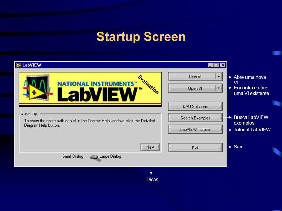 Startup Screen Abre uma nova VI Encontra e abre uma VI existente
