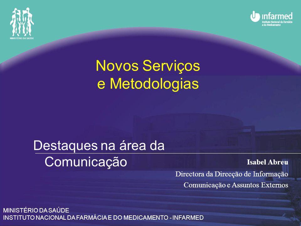 Novos Serviços e Metodologias Destaques na área da Comunicação