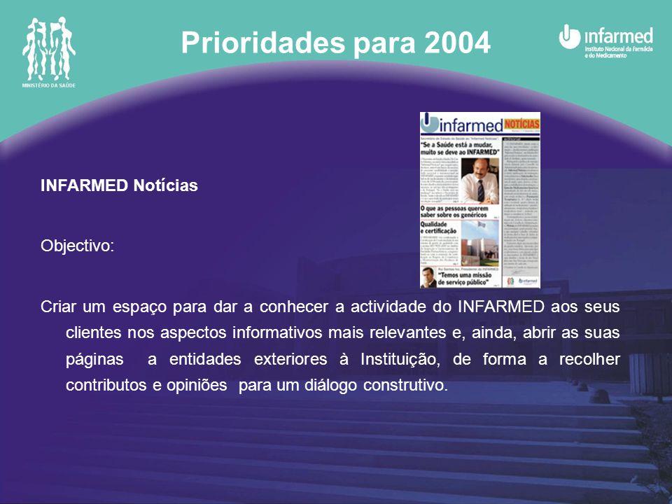 Prioridades para 2004 INFARMED Notícias Objectivo: