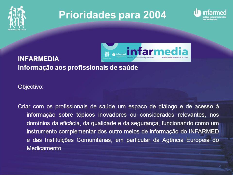 Prioridades para 2004 INFARMEDIA Informação aos profissionais de saúde