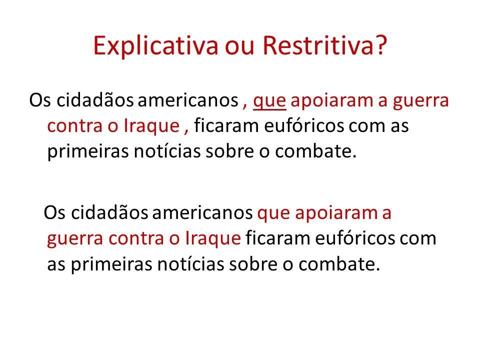 Explicativa ou Restritiva