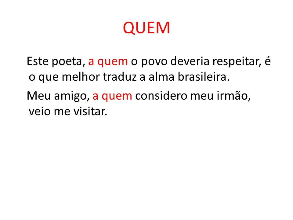 QUEM Este poeta, a quem o povo deveria respeitar, é o que melhor traduz a alma brasileira.