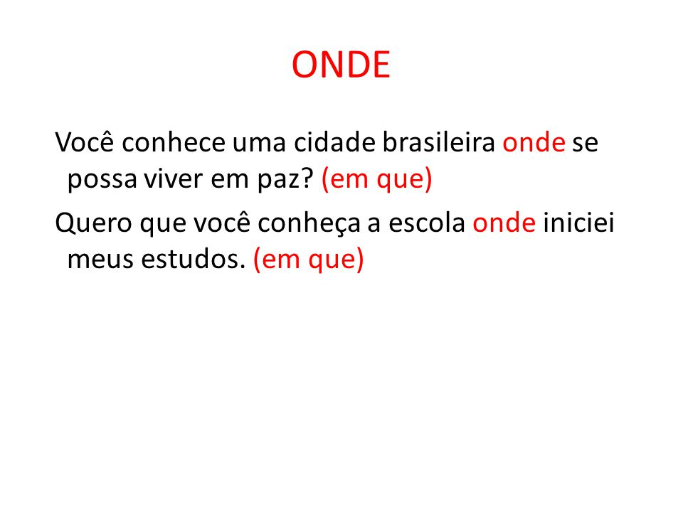 ONDE Você conhece uma cidade brasileira onde se possa viver em paz.