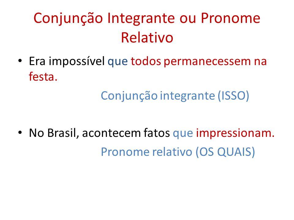 Conjunção Integrante ou Pronome Relativo