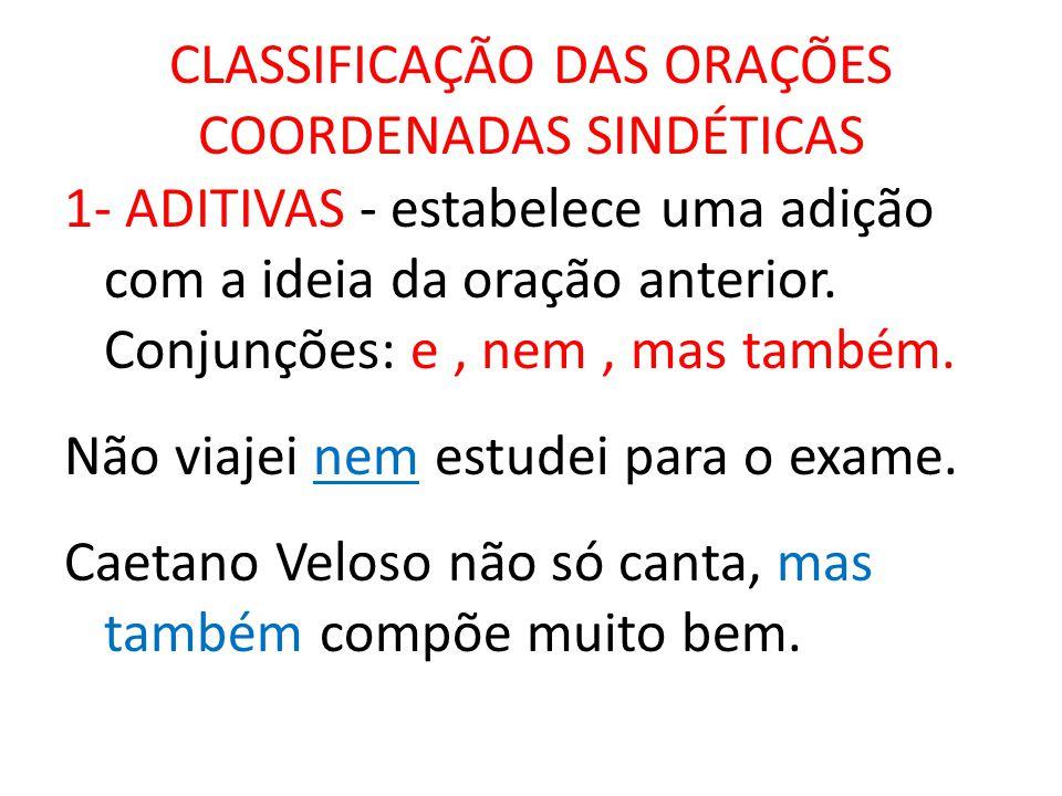 CLASSIFICAÇÃO DAS ORAÇÕES COORDENADAS SINDÉTICAS