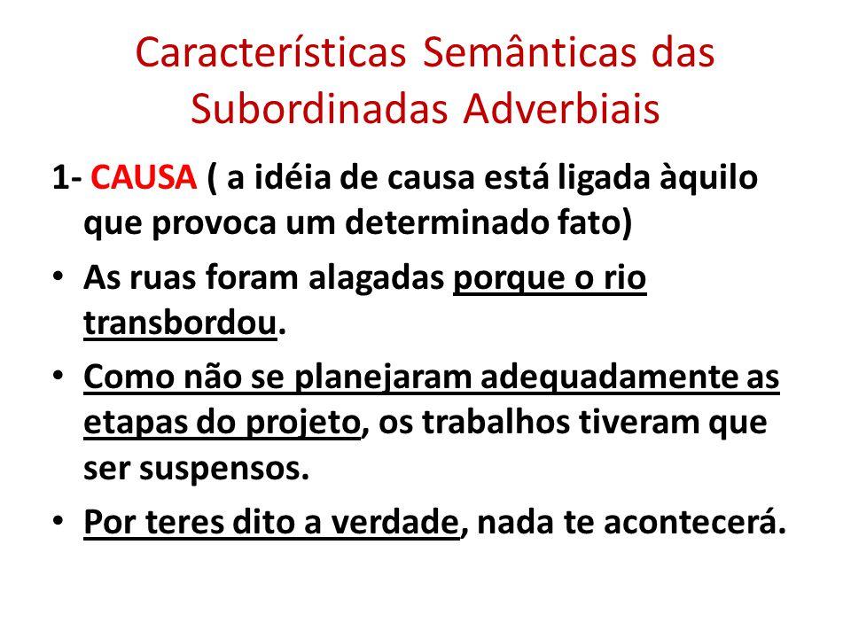 Características Semânticas das Subordinadas Adverbiais