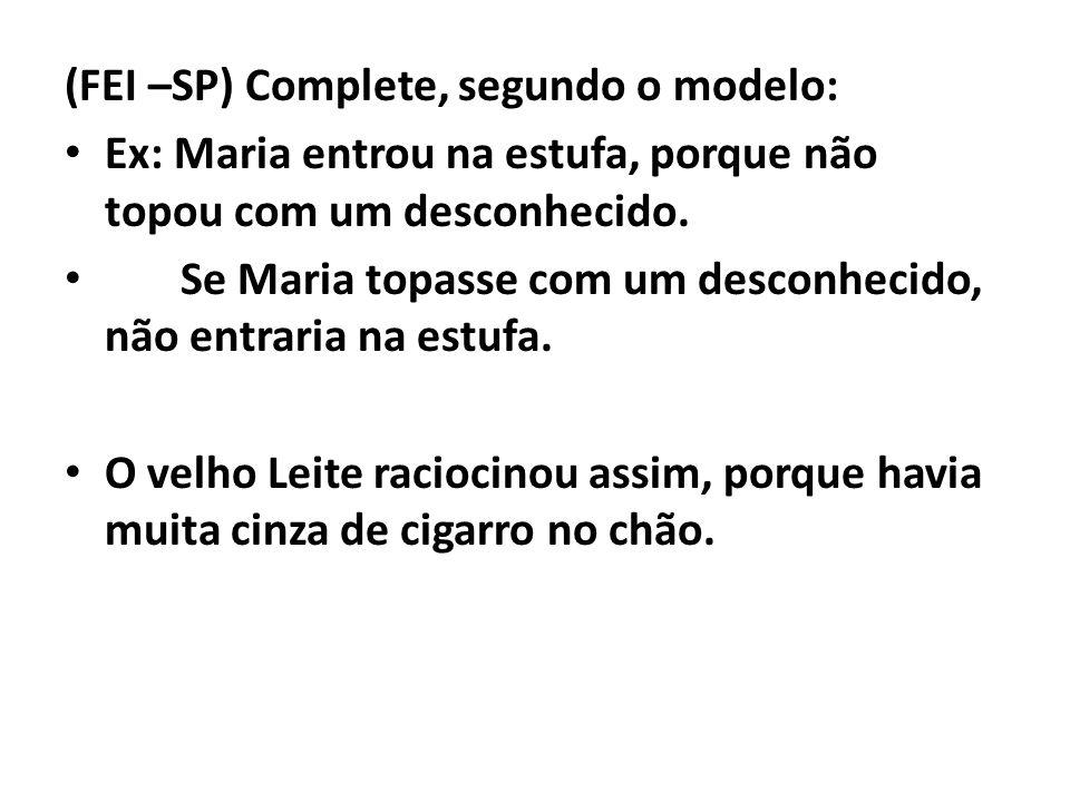 (FEI –SP) Complete, segundo o modelo: