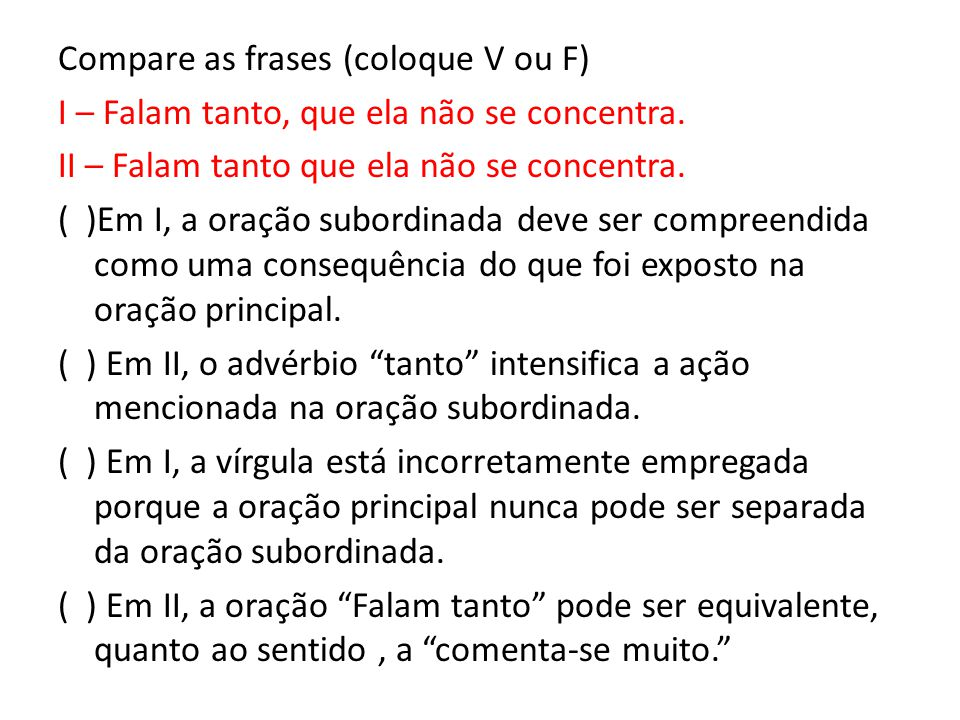 Compare as frases (coloque V ou F)