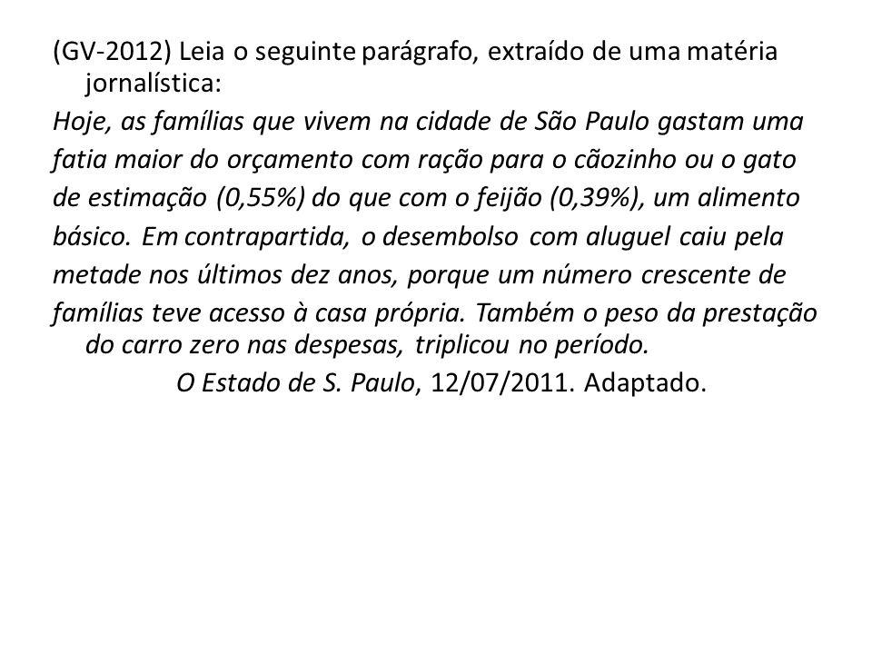 (GV-2012) Leia o seguinte parágrafo, extraído de uma matéria jornalística: