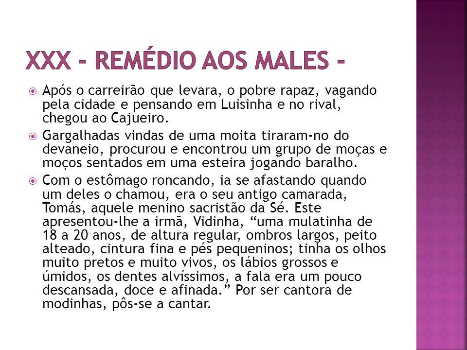 XXX - Remédio aos males -