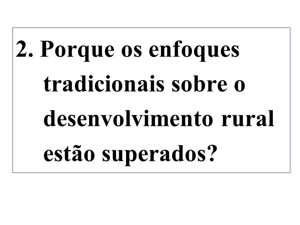 2. Porque os enfoques tradicionais sobre o desenvolvimento rural estão superados