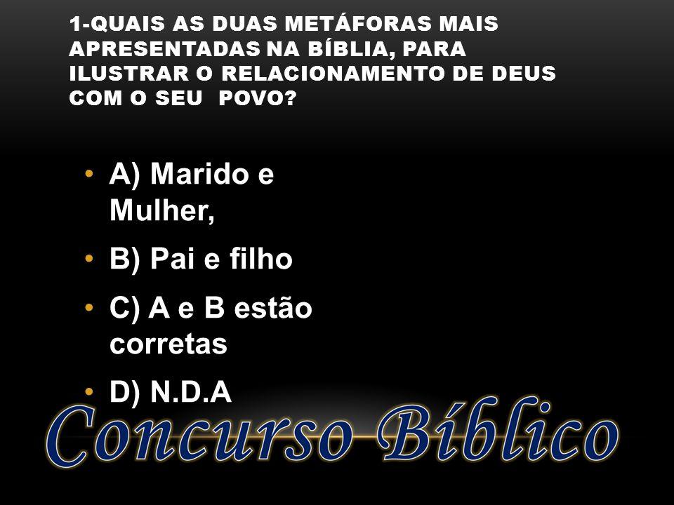 A) Marido e Mulher, B) Pai e filho C) A e B estão corretas D) N.D.A