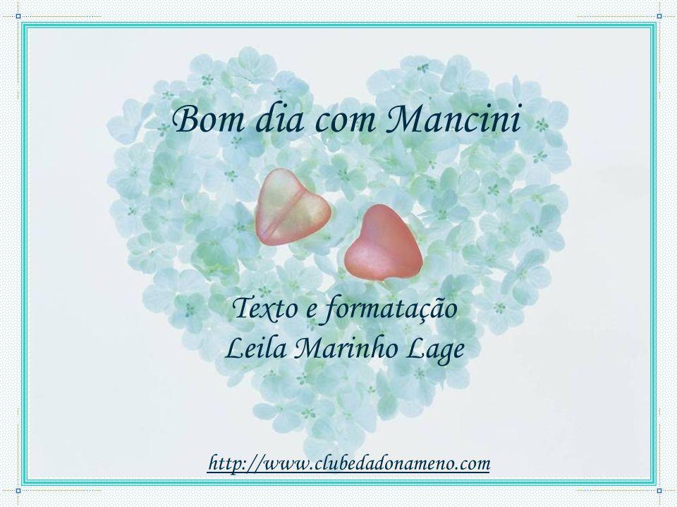 Bom dia com Mancini Texto e formatação Leila Marinho Lage