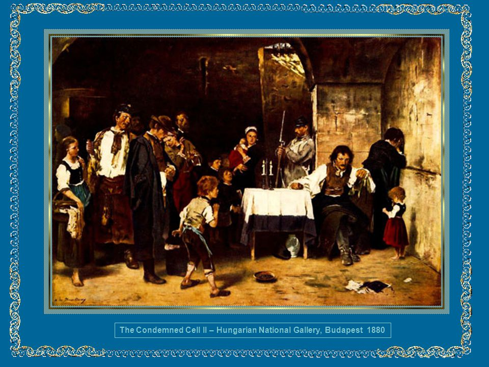 The Condemned Cell II – Hungarian National Gallery, Budapest 1880