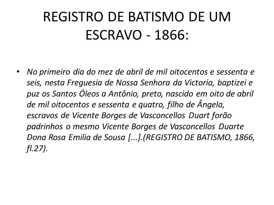 REGISTRO DE BATISMO DE UM ESCRAVO - 1866: