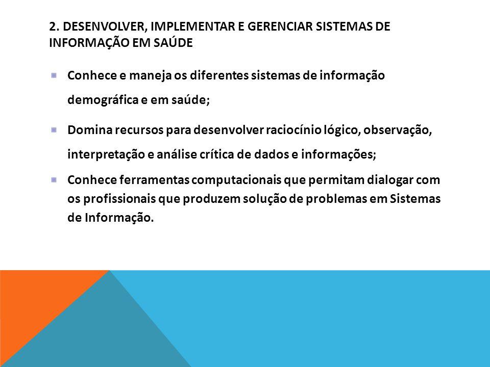 2. Desenvolver, implementar e gerenciar sistemas de informação em saúde