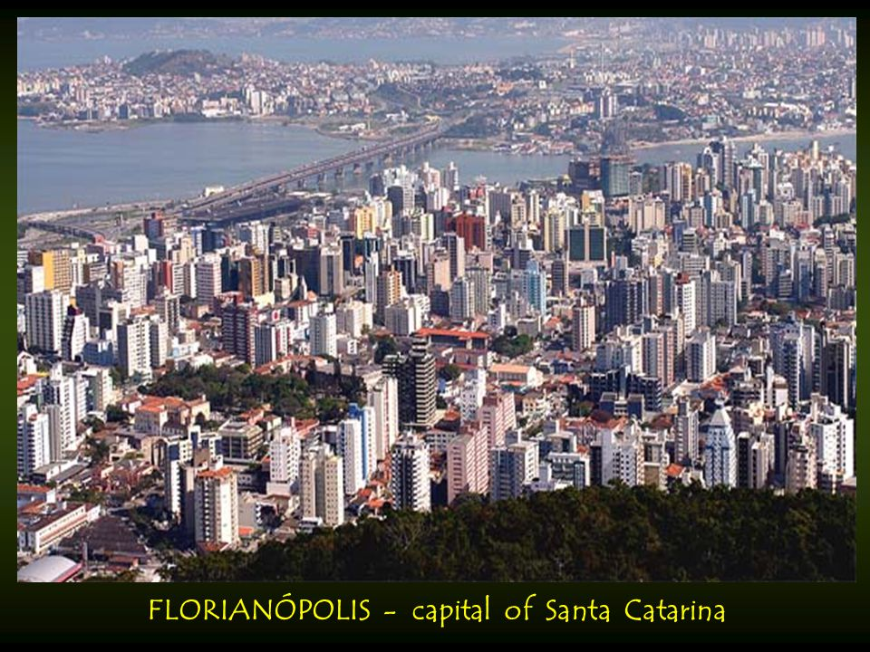 FLORIANÓPOLIS - capital of Santa Catarina