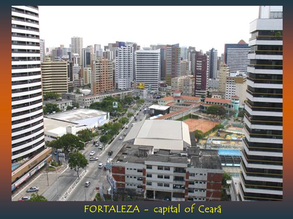 FORTALEZA - capital of Ceará