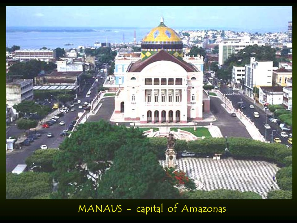MANAUS - capital of Amazonas
