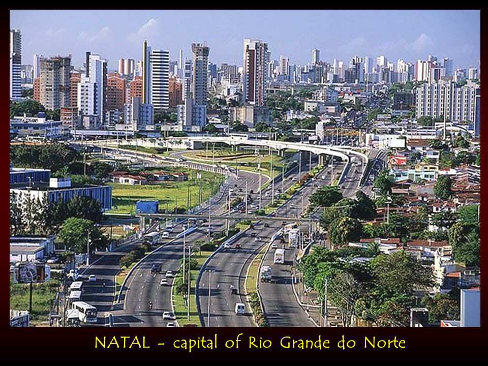 NATAL - capital of Rio Grande do Norte