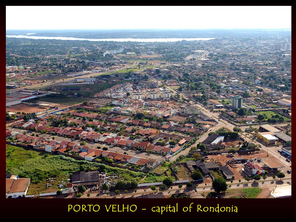 PORTO VELHO - capital of Rondonia
