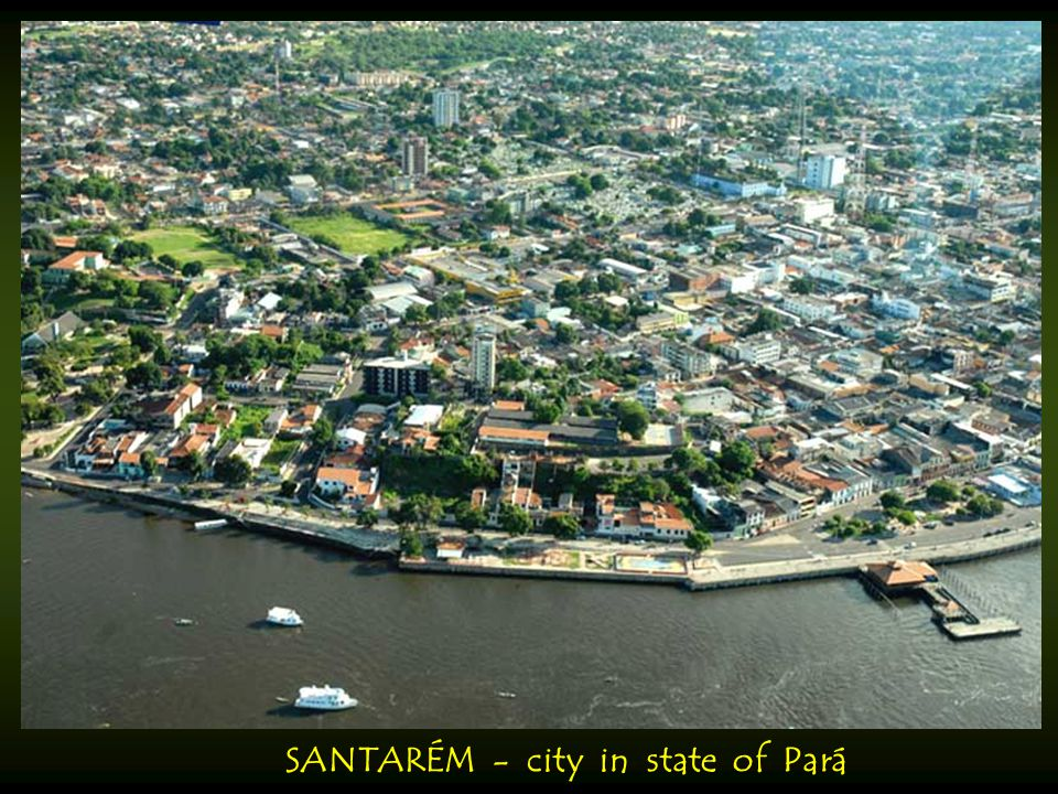 SANTARÉM - city in state of Pará