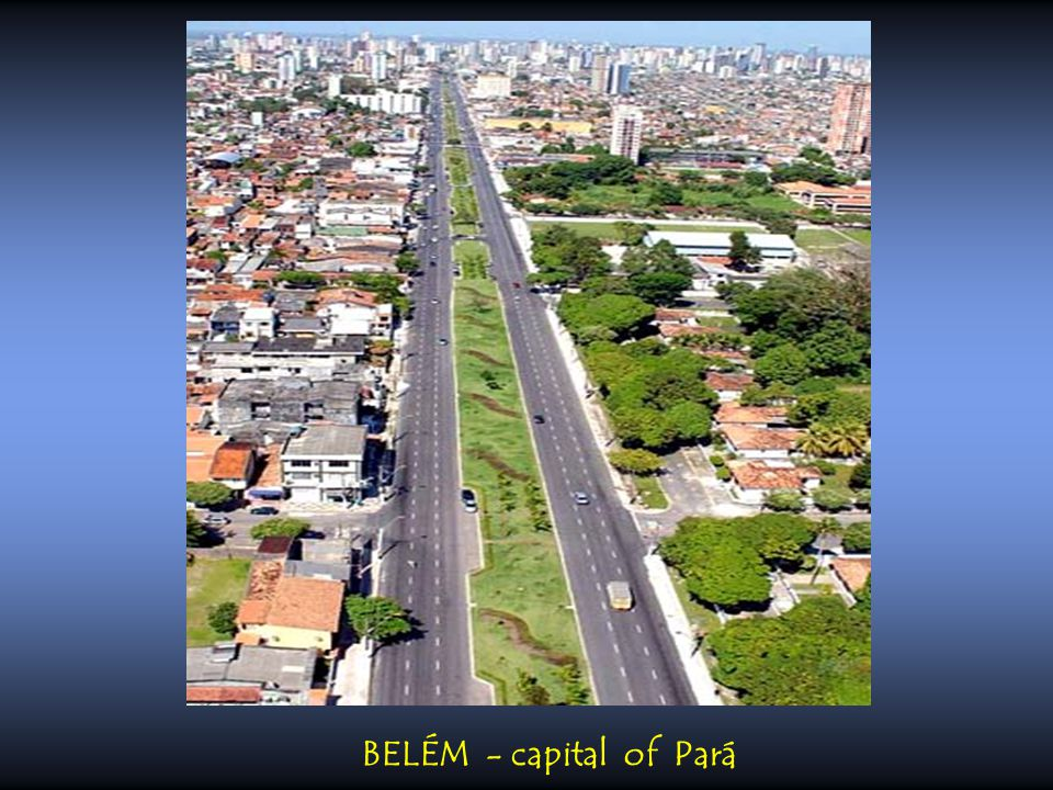 BELÉM - capital of Pará