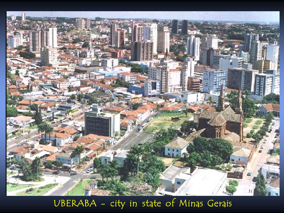 UBERABA - city in state of Minas Gerais