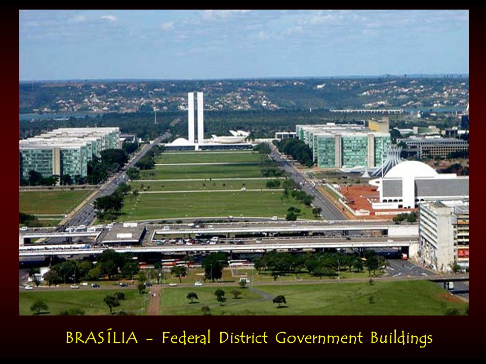 BRAS ÍLIA - Federal District Government Buildings