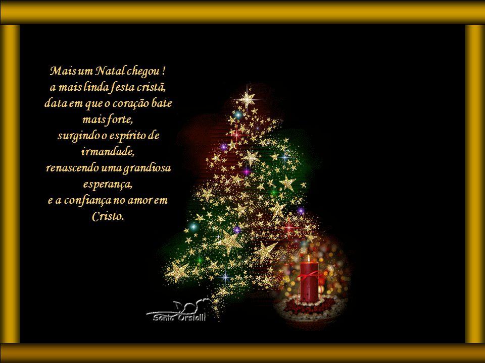 a mais linda festa cristã, data em que o coração bate mais forte,
