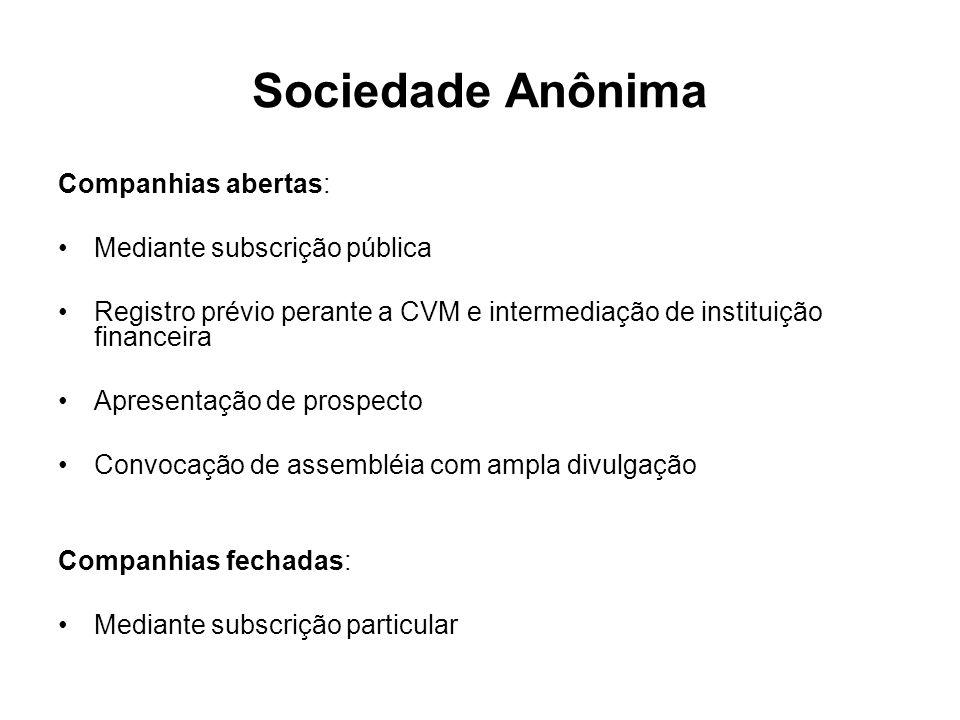 Sociedade Anônima Companhias abertas: Mediante subscrição pública