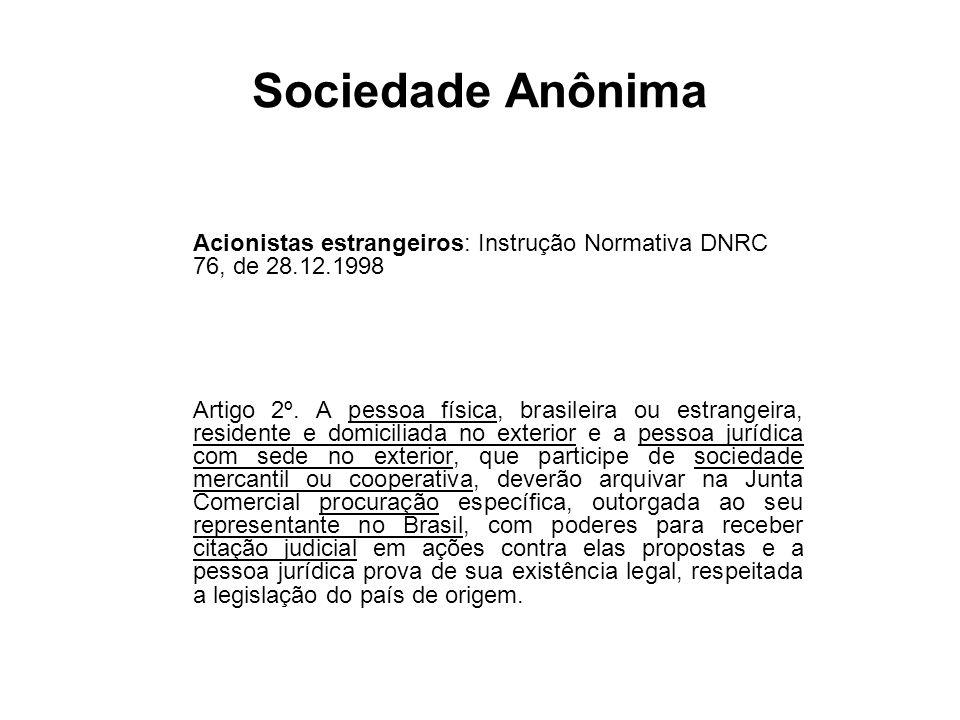 Sociedade Anônima Acionistas estrangeiros: Instrução Normativa DNRC 76, de 28.12.1998.