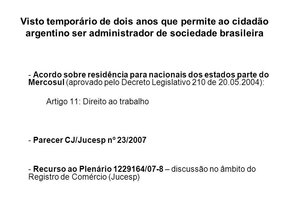 Visto temporário de dois anos que permite ao cidadão argentino ser administrador de sociedade brasileira