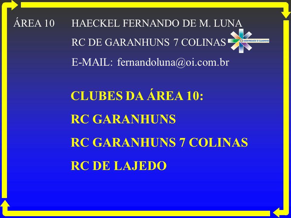 CLUBES DA ÁREA 10: RC GARANHUNS RC GARANHUNS 7 COLINAS RC DE LAJEDO